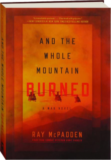 AND THE WHOLE MOUNTAIN BURNED