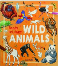 READY, SET, DRAW! WILD ANIMALS
