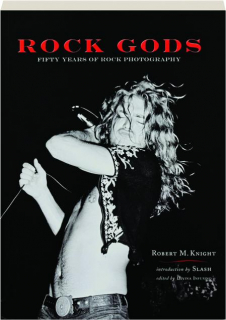 ROCK GODS: Fifty Years of Rock Photography