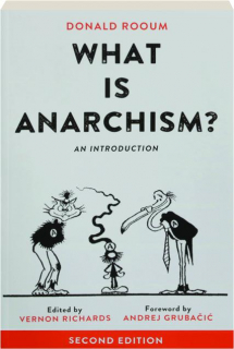 WHAT IS ANARCHISM? SECOND EDITION: An Introduction