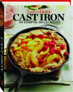 <I>TASTE OF HOME</I> CAST IRON: 100 Essential Skillet Recipes