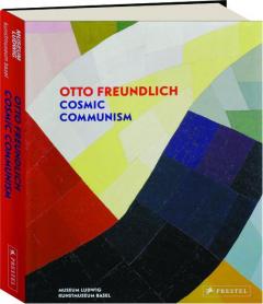 OTTO FREUNDLICH: Cosmic Communism