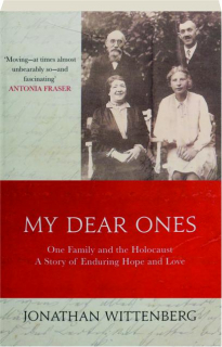 MY DEAR ONES: One Family and the Holocaust