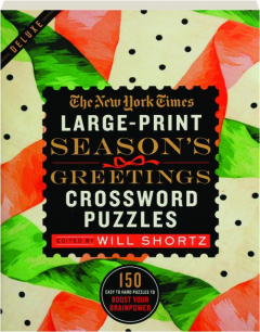 <I>THE NEW YORK TIMES</I> LARGE-PRINT SEASON'S GREETINGS CROSSWORD PUZZLES
