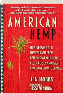 AMERICAN HEMP: How Growing Our Newest Cash Crop Can Improve Our Health, Clean Our Environment, and Slow Climate Change