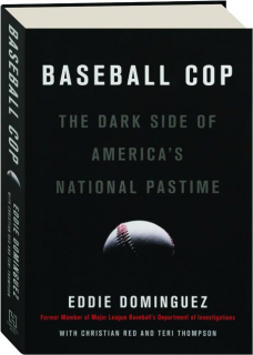 BASEBALL COP: The Dark Side of America's National Pastime