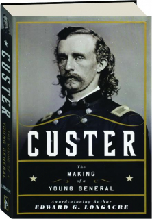 CUSTER: The Making of a Young General