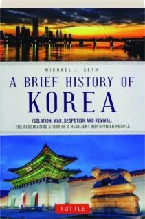 A BRIEF HISTORY OF KOREA