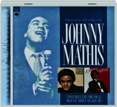 JOHNNY MATHIS: I Only Have Eyes for You / Hold Me, Thrill Me, Kiss Me