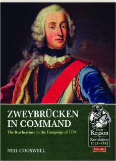 ZWEYBRUCKEN IN COMMAND: The Reichsarmee in the Campaign of 1758