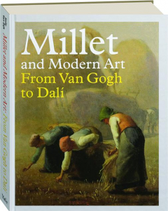 MILLET AND MODERN ART: From Van Gogh to Dali