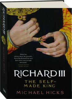 RICHARD III: The Self-Made King