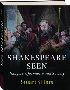 SHAKESPEARE SEEN: Image, Performance and Society