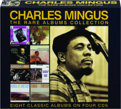 CHARLES MINGUS: The Rare Albums Collection