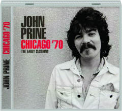 JOHN PRINE, CHICAGO '70: The Early Sessions