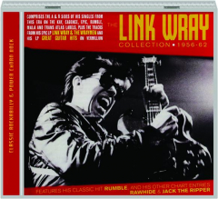 THE LINK WRAY COLLECTION, 1956-62