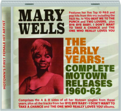 MARY WELLS, THE EARLY YEARS: Complete Motown Releases, 1960-62