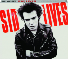 SID VICIOUS: Sid Lives