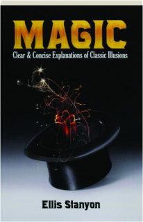 MAGIC: Clear & Concise Explanations of Classic Illusions