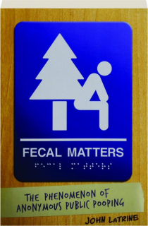 FECAL MATTERS: The Phenomenon of Anonymous Public Pooping
