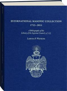 INTERNATIONAL MASONIC COLLECTION 1723-2011