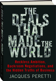 THE DEALS THAT MADE THE WORLD