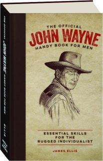 THE OFFICIAL JOHN WAYNE HANDY BOOK FOR MEN