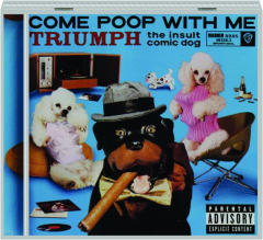 COME POOP WITH ME: Triumph the Insult Comic Dog