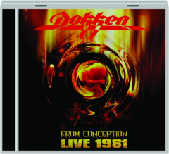 DOKKEN: From Conception Live 1981