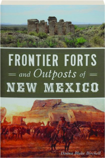 FRONTIER FORTS AND OUTPOSTS OF NEW MEXICO