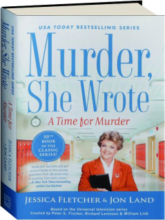 A TIME FOR MURDER: A <I>Murder, She Wrote</I> Mystery
