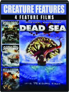 DEAD SEA / ROBO CROC / SUPERTANKER / DRACANO: Creature Features