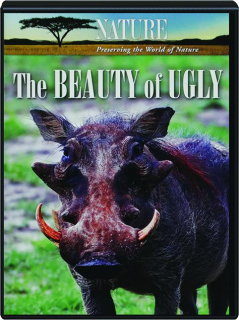THE BEAUTY OF UGLY: NATURE