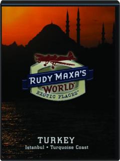 TURKEY: Rudy Maxa's World