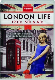 LONDON LIFE IN THE 1930S, 50S & 60S