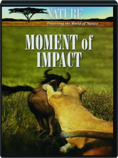 MOMENT OF IMPACT: NATURE
