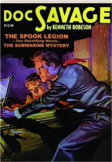 DOC SAVAGE #5: The Spook Legion / The Submarine Mystery
