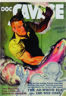 DOC SAVAGE #70: The All-White Elf / The Wee Ones