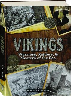 VIKINGS: Warriors, Raiders, & Masters of the Sea