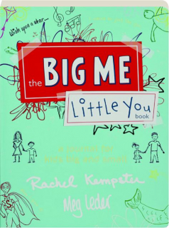 THE BIG ME, LITTLE YOU BOOK: A Journal for Kids Big and Small