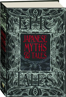 JAPANESE MYTHS & TALES: Anthology of Classic Tales