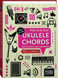 UKULELE CHORDS: Pick Up & Play
