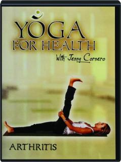 YOGA FOR HEALTH: Arthritis