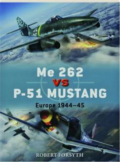 ME 262 VS P-51 MUSTANG: Duel 100