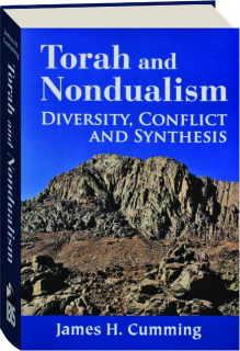 TORAH AND NONDUALISM: Diversity, Conflict and Synthesis