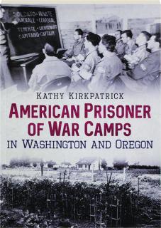 AMERICAN PRISONER OF WAR CAMPS IN WASHINGTON AND OREGON
