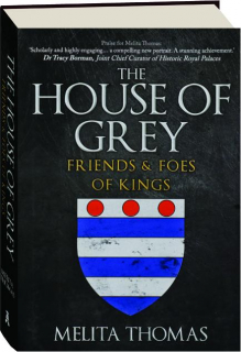 THE HOUSE OF GREY: Friends & Foes of Kings
