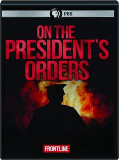 ON THE PRESIDENT'S ORDERS: FRONTLINE