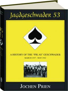 JAGDGESCHWADER 53, VOLUME 1--MARCH 1937-MAY 1942