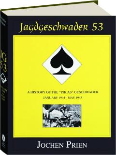 JAGDGESCHWADER 53, VOLUME 3--JANUARY 1944-MAY 1945